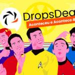 Protegido: Drops Deal – Acontece na Deal #3
